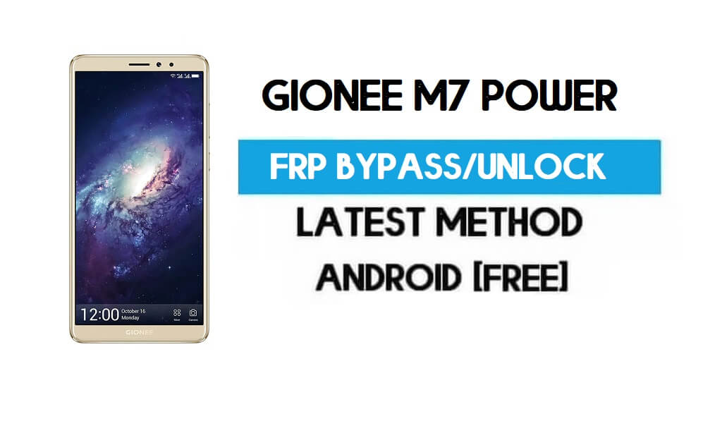 Gionee M7 Power FRP Bypass – Unlock Gmail Lock Android 7.1 (No PC)