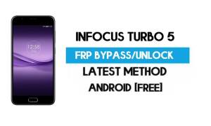InFocus Turbo 5 FRP Bypass – Unlock Gmail Lock Android 7.0 Without PC