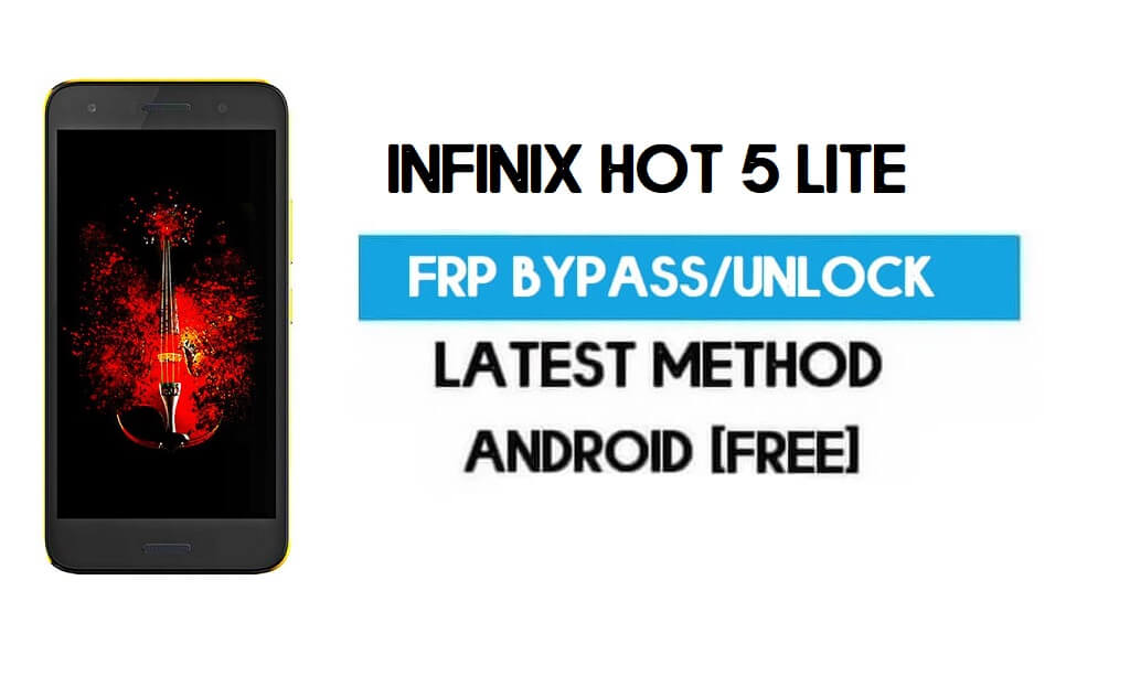 Infinix Hot 5 Lite FRP Bypass – Unlock Gmail Lock Android 7.0 Without PC