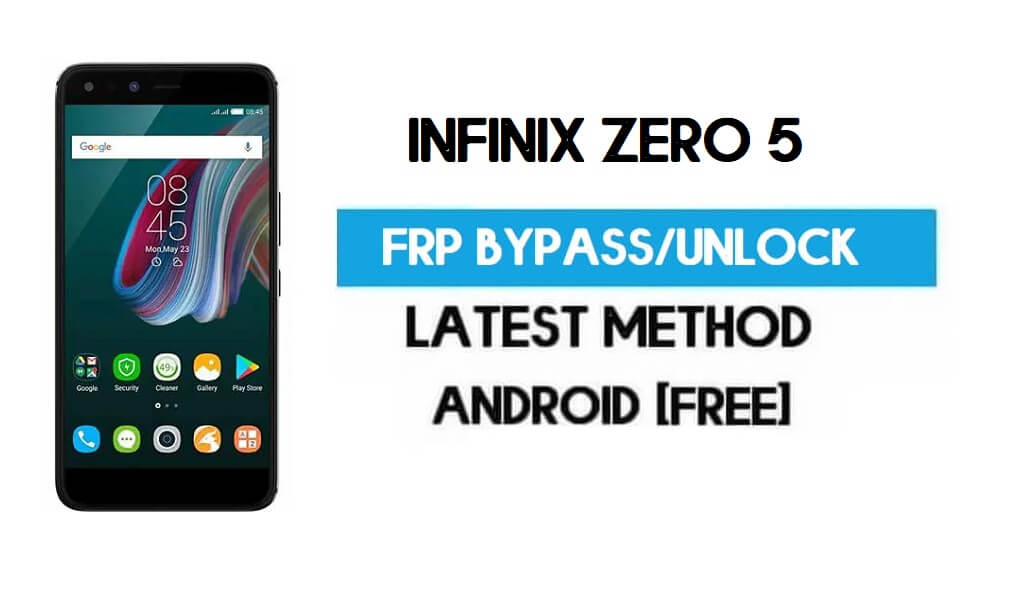 Infinix Zero 5 FRP Bypass – Unlock Gmail Lock Android 7.0 (Without PC)