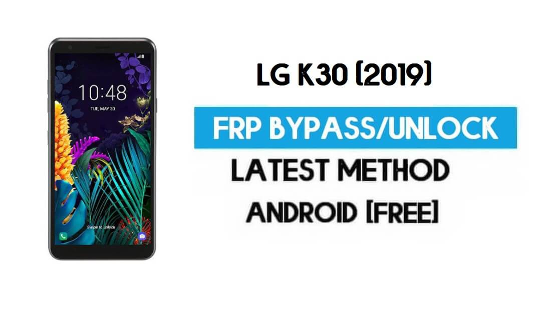 Unlock LG K30 (2019) FRP/Google Lock Bypass With SIM (Android 9)
