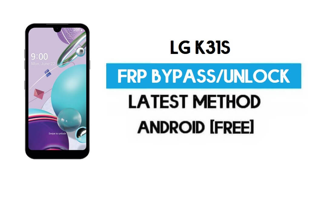 LG K31S FRP Lock Bypass – Unlock GMAIL Without PC [Android 10] Free