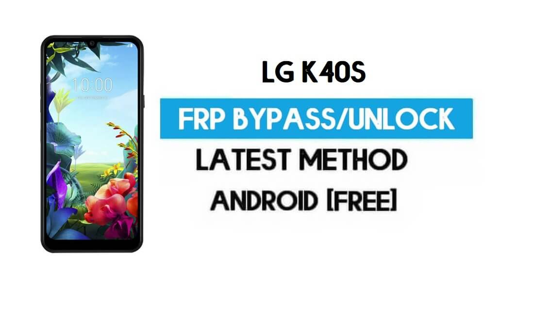 Unlock LG K40s FRP/Google Lock Bypass With Puk SIM (Android 9) latest