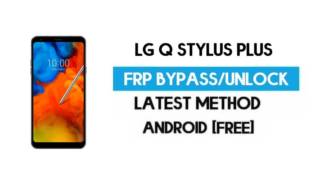 LG Q Stylus Plus FRP/Google Gmail Bypass (Android 8.1) without PC/Apk