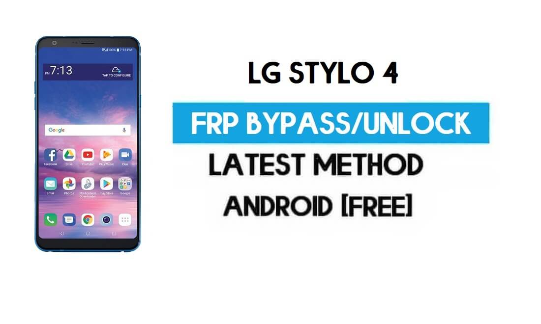 LG Stylo 4 FRP Bypass – Unlock GMAIL Lock Without PC [Android 8.1]