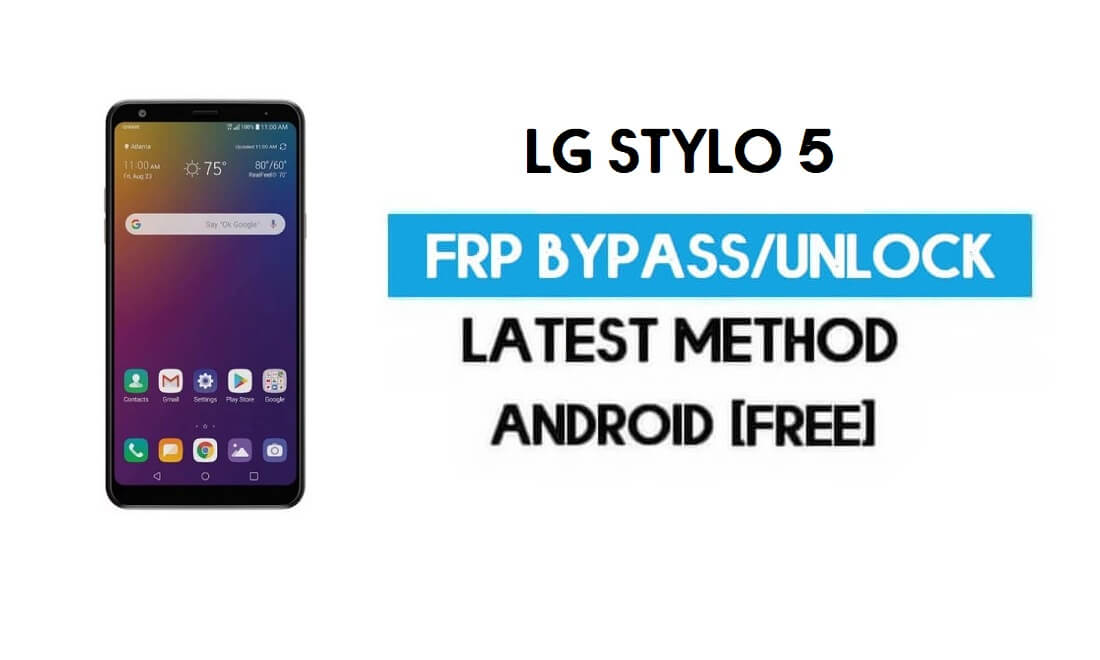 Unlock LG Stylo 5 FRP/Google Lock Bypass With SIM (Android 9) Latest