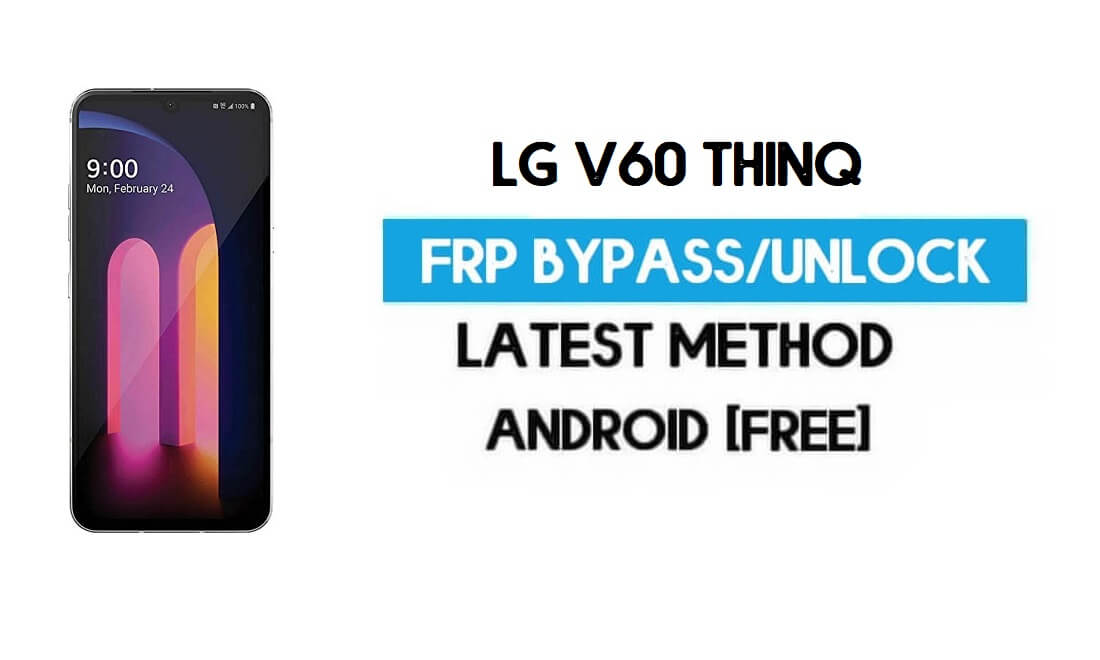 LG V60 ThinQ FRP Bypass (Android 10) Unlock GMAIL Without PC - New Method