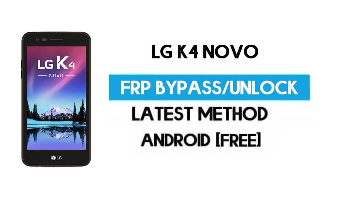 LG K4 Novo FRP Bypass – Unlock Google GMAIL Lock [Android 7] Without PC/APK