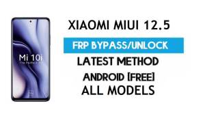 Xiaomi MIUI 12.5 FRP Bypass Gmail Unlock (No Second Space) all model