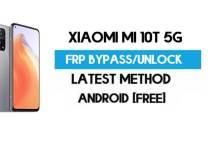 Xiaomi Mi 10T 5G MIUI 12.5 FRP Unlock/Google Account Bypass – NO SECOND SPACE – 2021