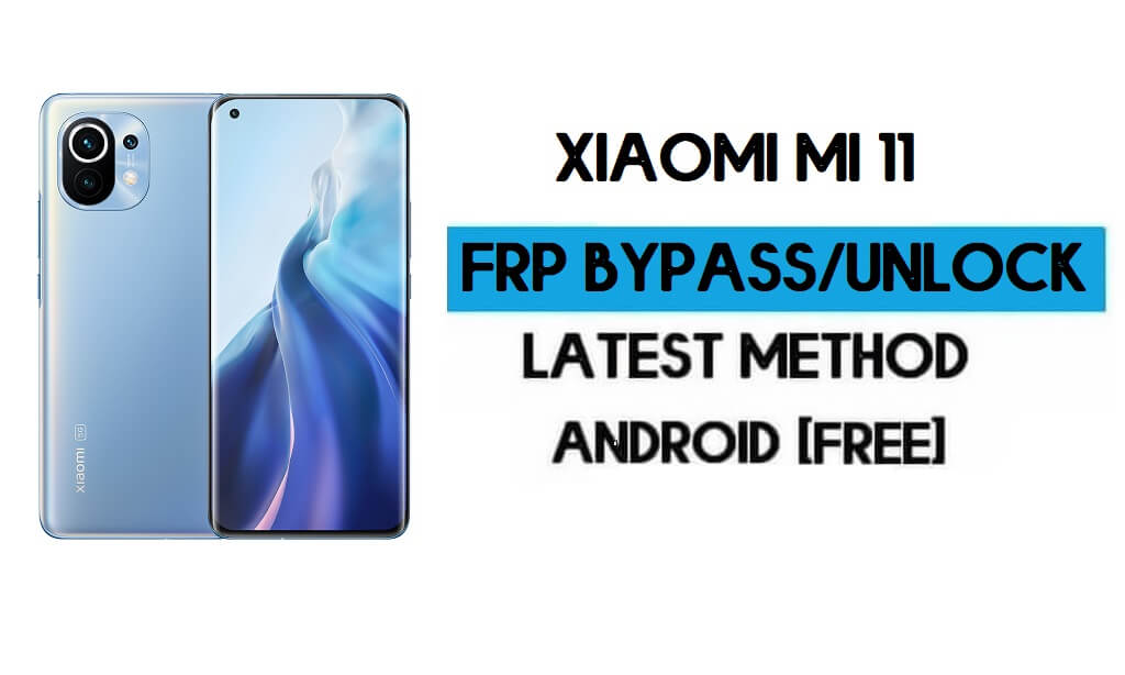 Xiaomi Mi 11 MIUI 12.5 FRP Unlock/Google Account Bypass (2021)