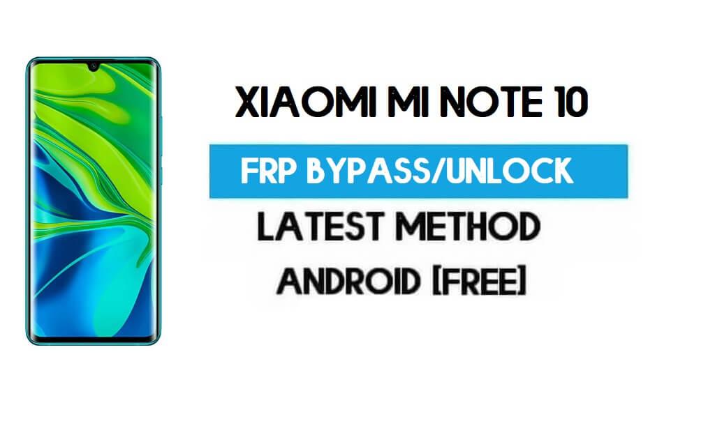 Xiaomi Mi Note 10 MIUI 12.5 FRP Unlock/Google Account Bypass Latest