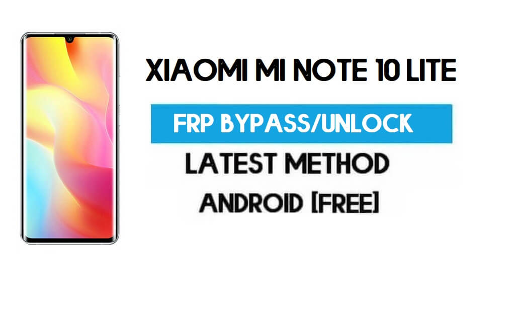 Xiaomi Mi Note 10 Lite MIUI 12.5 FRP Unlock/Google Account Bypass free