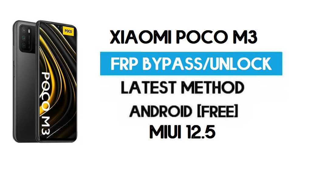 Xiaomi Poco M3 MIUI 12.5 FRP Unlock/Google Account Bypass (2021)