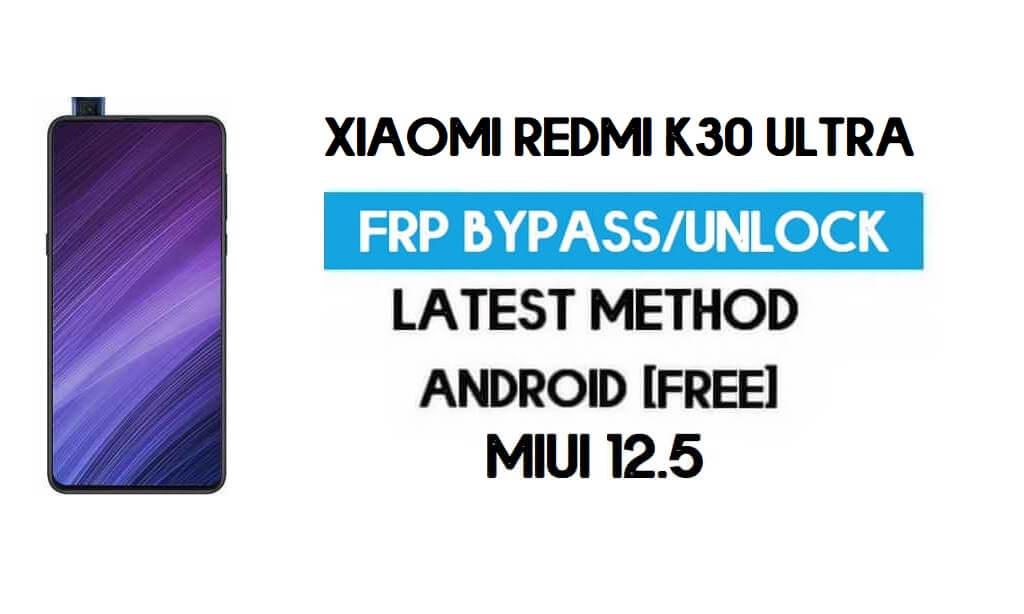 Xiaomi Redmi K30 Ultra MIUI 12.5 FRP Unlock/Google Account Bypass