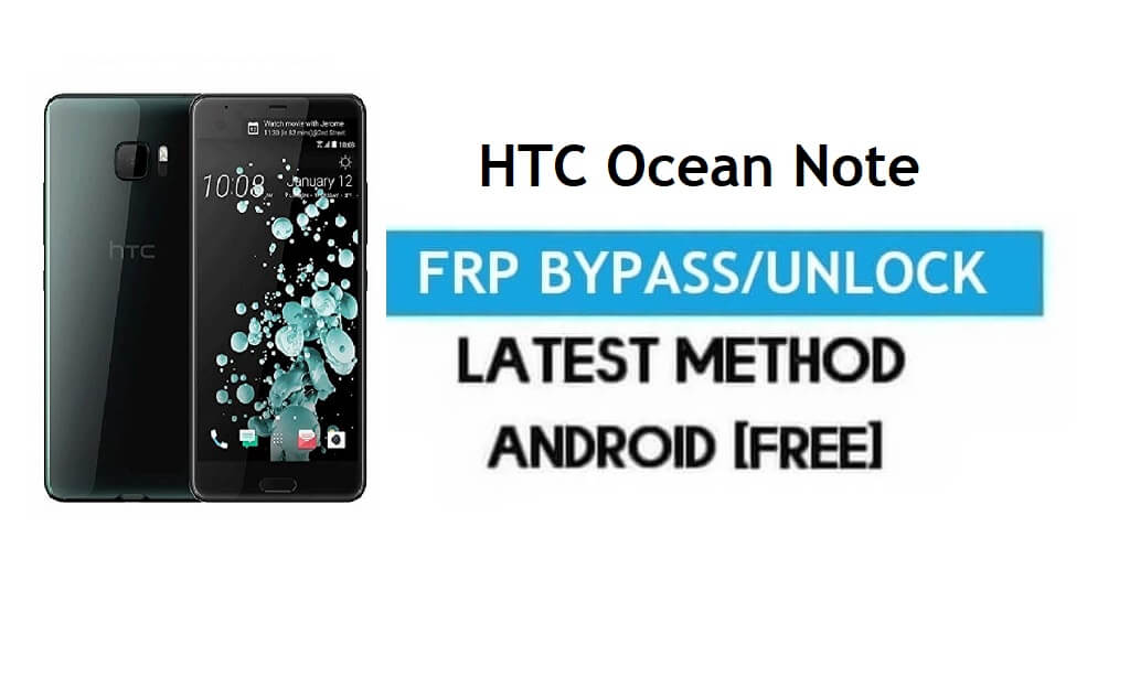 HTC Ocean Note FRP Bypass – Unlock Gmail Lock Android 8 Without PC