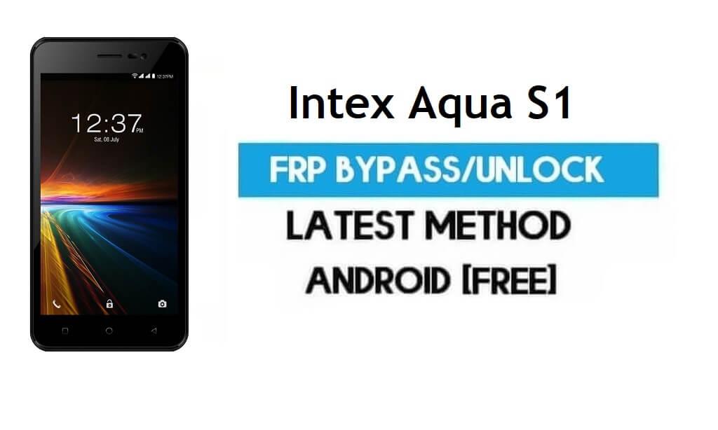 Intex Aqua S1 FRP Bypass – Unlock Gmail Lock (Android 7.0) [Fix Location & Youtube Update]