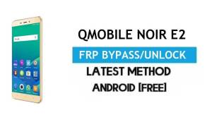QMobile Noir E2 FRP Bypass – Unlock Gmail Lock Android 7.0 Without PC