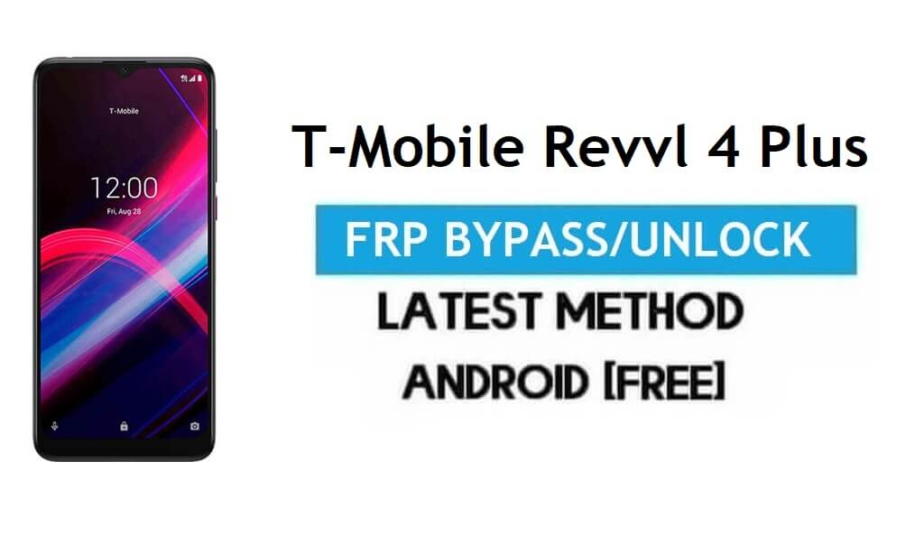 T-Mobile Revvl 4 Plus FRP Bypass - Unlock Google Lock Android 10 Free