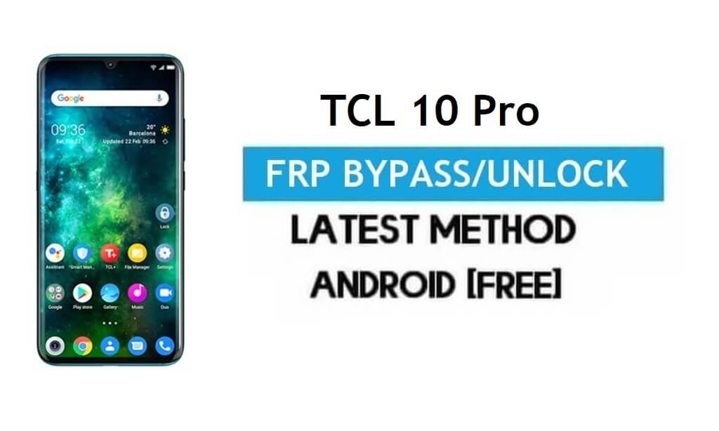 TCL 10 Pro FRP Bypass Android 11 – Unlock Gmail Lock [Without PC]