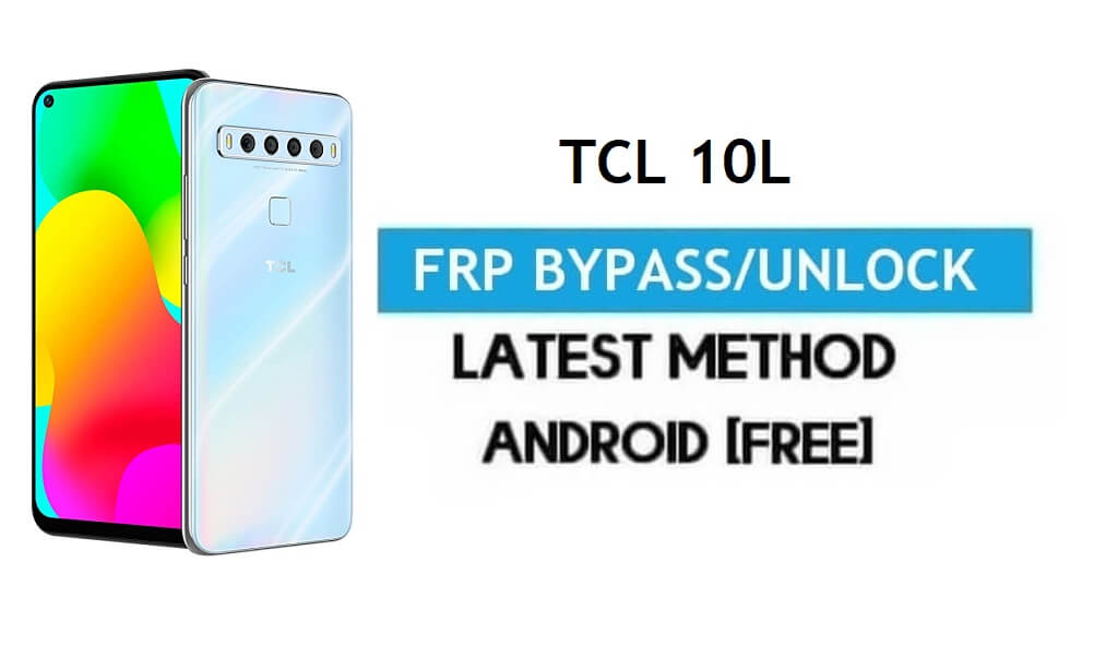 TCL 10L FRP Bypass Android 11 – Unlock Google Gmail Lock [Without PC