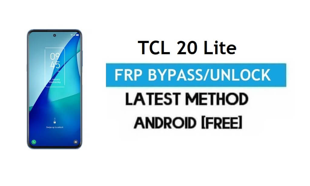 TCL 20 Lite FRP Bypass Android 11 R – Unlock Gmail Lock [Without PC]