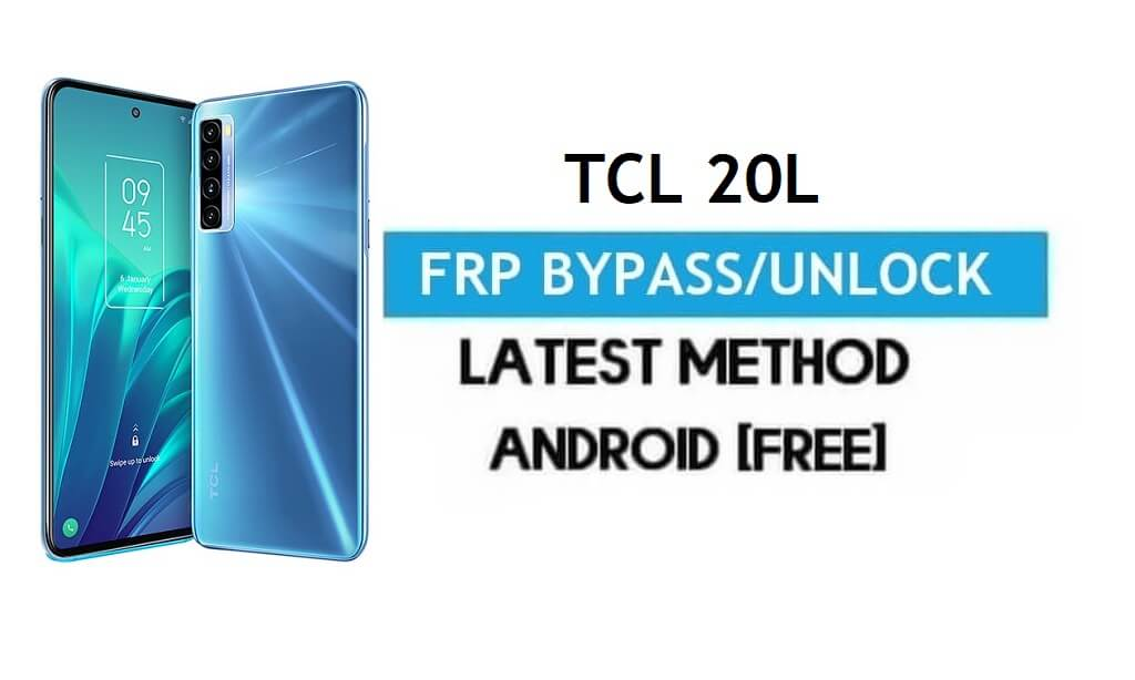 TCL 20L FRP Bypass Android 11 R – Unlock Gmail Lock [Without PC] free