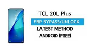 TCL 20L Plus FRP Bypass Android 11 R – Unlock Gmail Lock [Without PC]