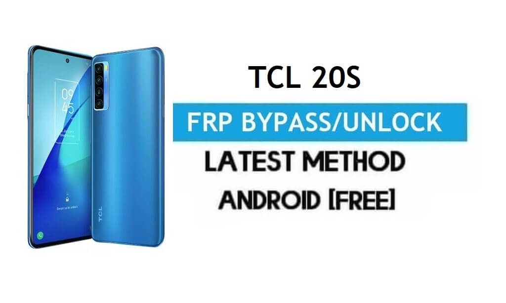TCL 20S FRP Bypass Android 11 – Unlock Google Gmail Lock Without PC