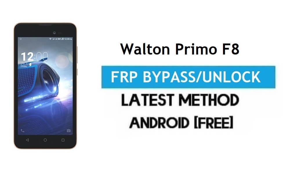 Walton Primo F8 FRP Bypass – Unlock Gmail Lock Android 7.0 No PC