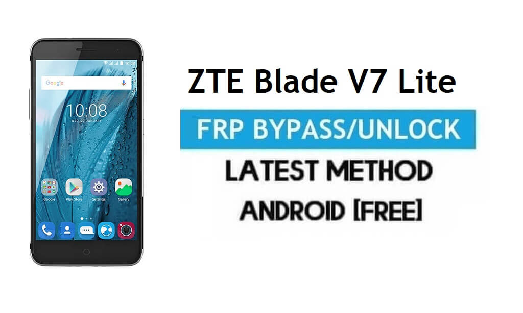 ZTE Blade V7 Lite FRP Bypass – Unlock Google Gmail Lock Android 6.0