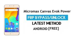 Micromax Canvas Evok Power Q4260 FRP Bypass – Unlock Google Verification (Android 6.0) – Without PC