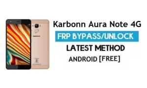Karbonn Aura Note 4G FRP Unlock Google Account Bypass Android 6.0