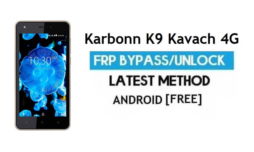 Karbonn K9 Kavach 4G FRP Bypass Unlock Gmail Account Android 7.0