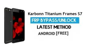 Karbonn Titanium Frames S7 FRP Bypass Unlock Gmail Lock Android 7.0