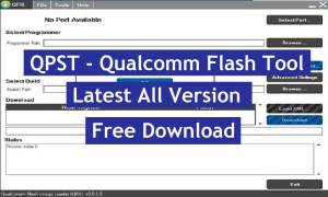 Download QPST Tool - Qualcomm Flash Tool Latest All Version Free 2021