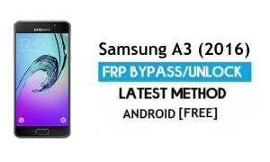 Samsung A3 (2016) SM-A310 FRP Bypass – Unlock Google [Android 7.0]