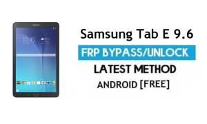 Samsung Tab E 9.6 SM-T560 FRP Bypass – Unlock Google [Android 7.0]