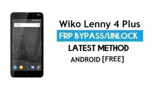 Wiko Lenny 4 Plus FRP Bypass – Unlock Gmail lock Android 7 Without PC