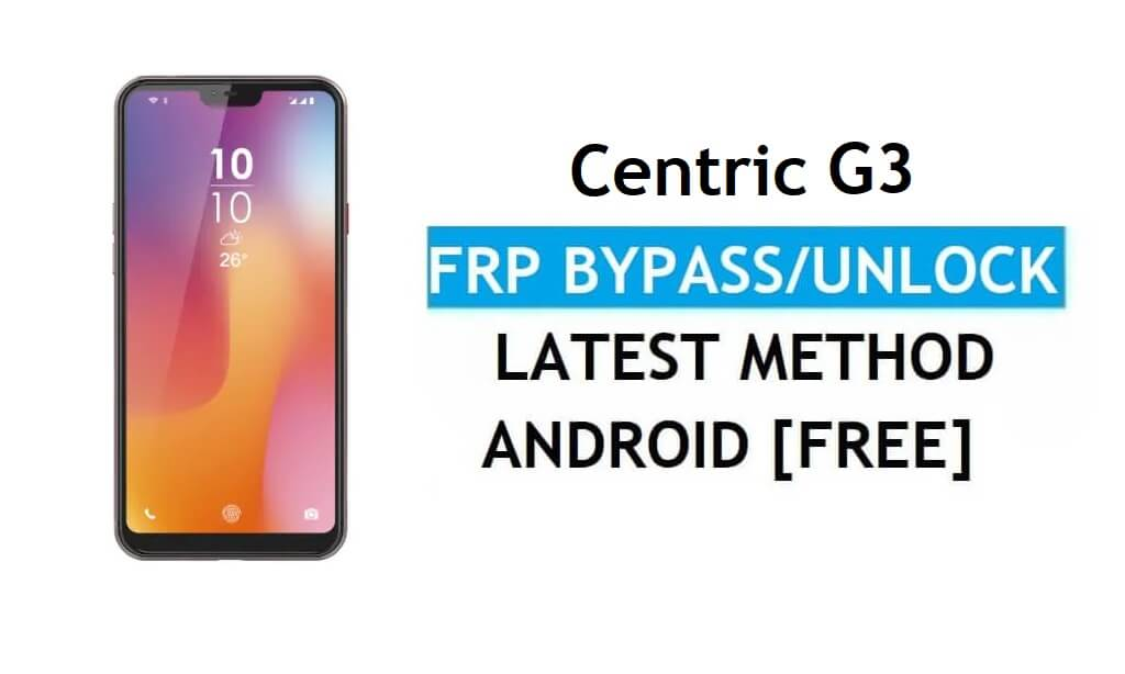 Centric G3 FRP Bypass Unlock Google Gmail lock Android 9.0 Without PC