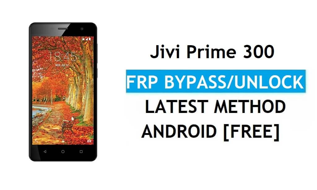 Jivi Prime 300 FRP Bypass (Android 7.0) Unlock Gmail Lock (Without PC)