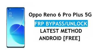 Oppo Reno 6 Pro Plus 5G Android 11 FRP Bypass Reset Google Gmail