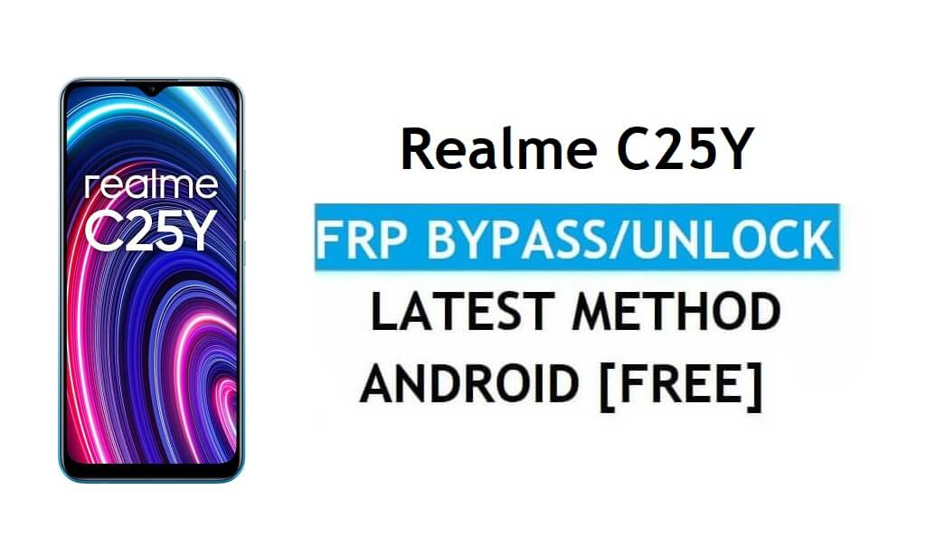Realme C25Y Android 11 FRP Bypass Unlock Google Gmail Lock Latest