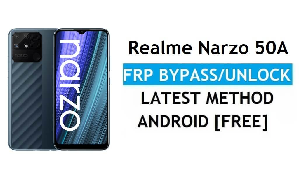 Realme Narzo 50A Android 11 FRP Bypass Unlock Google Gmail Latest