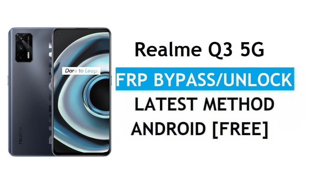 Realme Q3 5G Android 11 FRP Bypass Unlock Google Gmail Lock Latest