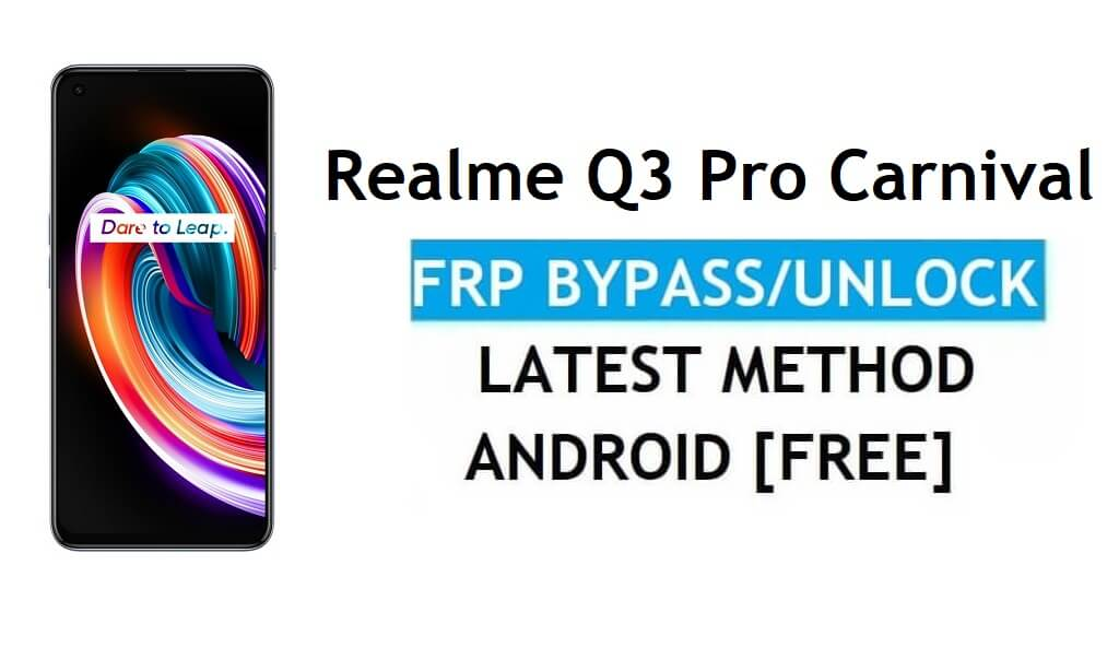Realme Q3 Pro Carnival Android 11 FRP Bypass Unlock Google No PC