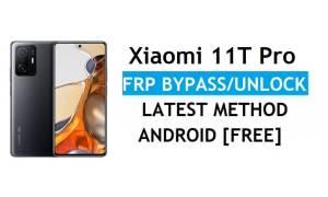 Xiaomi 11T Pro MIUI 12.5 FRP Bypass/Google Account Unlock Latest