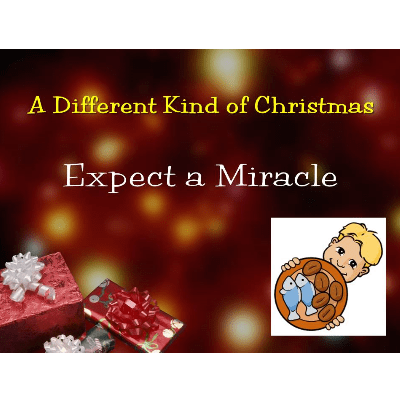 a different kind of christmas - expect a miracle
