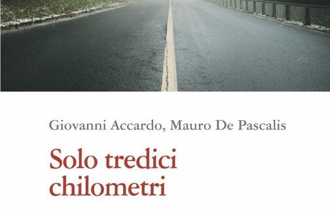 """""""Solo tredici chilometri"""": a Bolzano il romanzo nasce da un processo"""