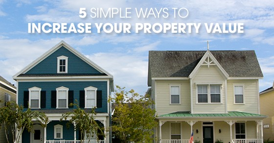5 Simple Ways To Increase Your Property Value